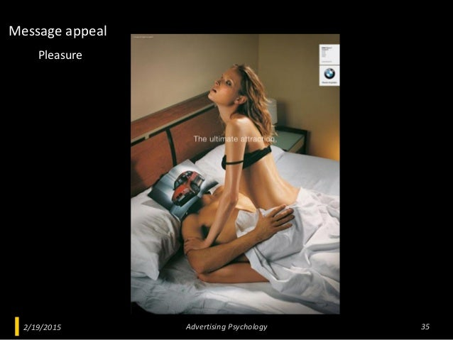 2/19/2015 Advertising Psychology 35 Pleasure Message appeal