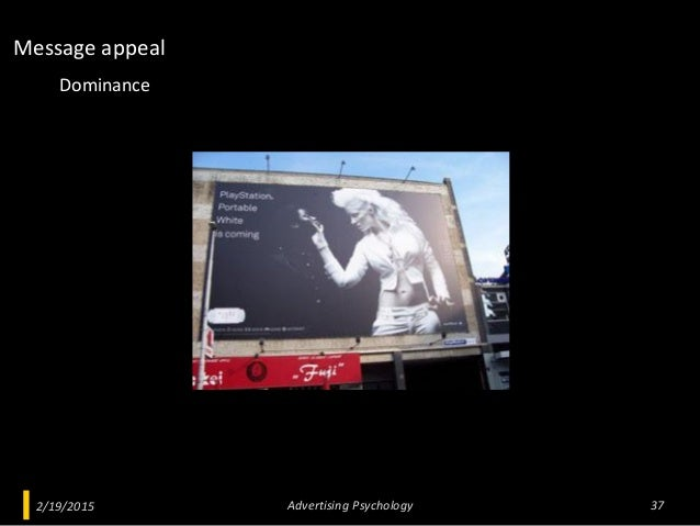 2/19/2015 Advertising Psychology 37 Dominance Message appeal