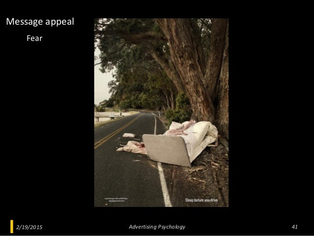 2/19/2015 Advertising Psychology 41 Fear Message appeal