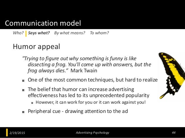 """Communication model Humor appeal """"Trying to figure out why something is funny is like dissecting a frog. You'll come up wi..."""