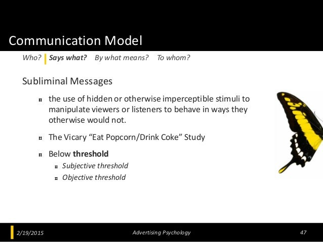 Communication Model Subliminal Messages the use of hidden or otherwise imperceptible stimuli to manipulate viewers or list...