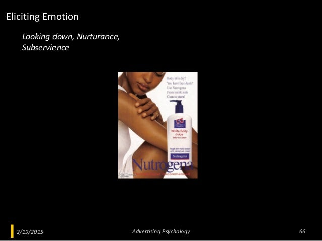 2/19/2015 Advertising Psychology 66 Looking down, Nurturance, Subservience Eliciting Emotion