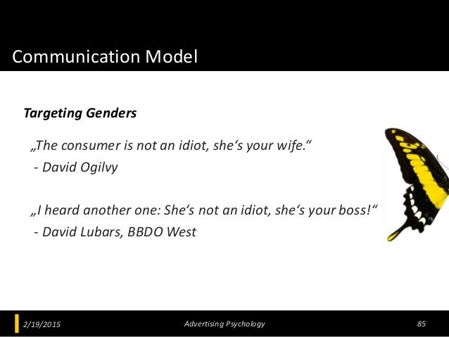 """Communication Model """"The consumer is not an idiot, she's your wife."""" - David Ogilvy """"I heard another one: She's not an idi..."""