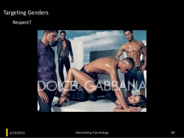 2/19/2015 Advertising Psychology 88 Respect? Targeting Genders