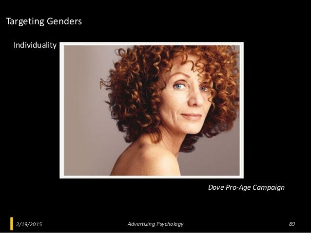 2/19/2015 Advertising Psychology 89 Dove Pro-Age Campaign Individuality Targeting Genders