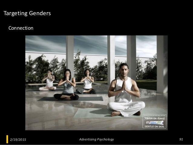 2/19/2015 Advertising Psychology 91 Connection Targeting Genders