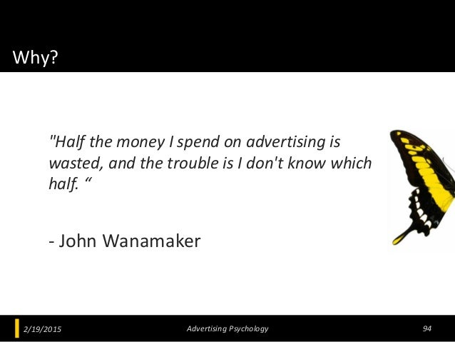 """Why? """"Half the money I spend on advertising is wasted, and the trouble is I don't know which half. """" - John Wanamaker 2/19..."""