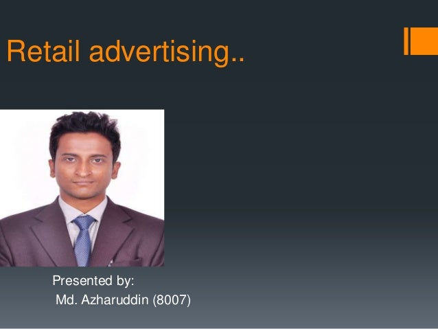 Retail advertising..  Presented by: Md. Azharuddin (8007)
