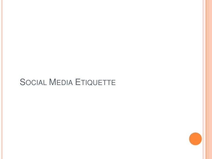 Social Media Etiquette <br />
