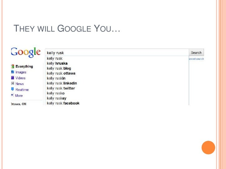 They will Google You…<br />