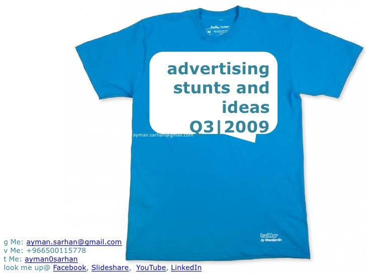 advertising stunts and ideas<br />Q3|2009<br />ayman.sarhan@gmail.com<br />g Me: ayman.sarhan@gmail.com<br />v Me: +966500...