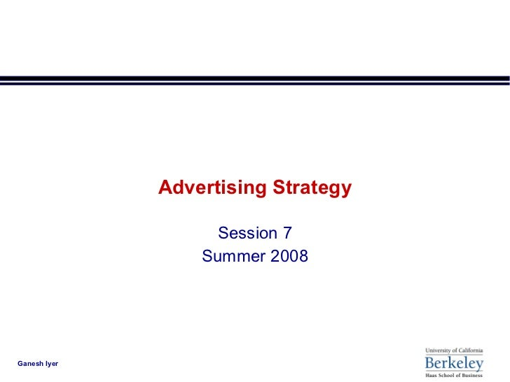Advertising Strategy Session 7 Summer 2008