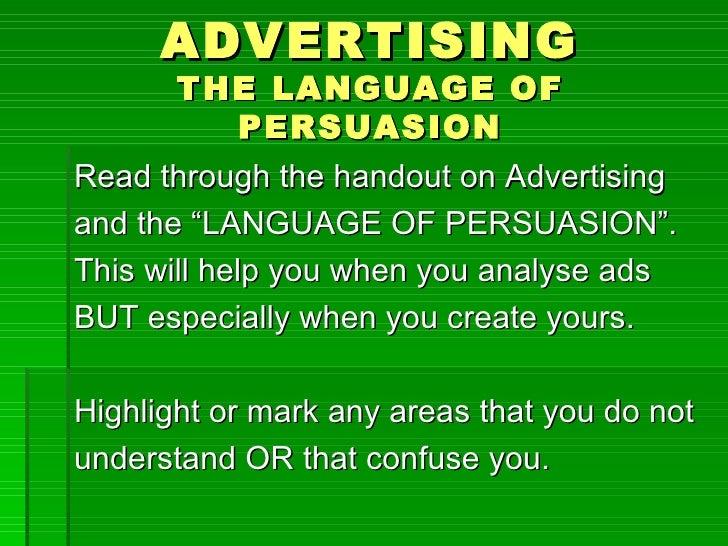 """ADVERTISING       THE LANGUAGE OF             PERSUASIONRead through the handout on Advertisingand the """"LANGUAGE OF PERSUA..."""