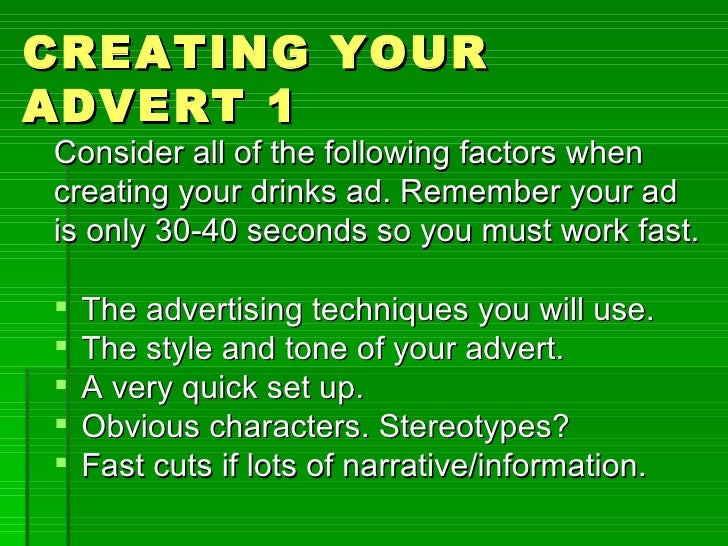CREATING YOURADVERT 1Consider all of the following factors whencreating your drinks ad. Remember your adis only 30-40 seco...