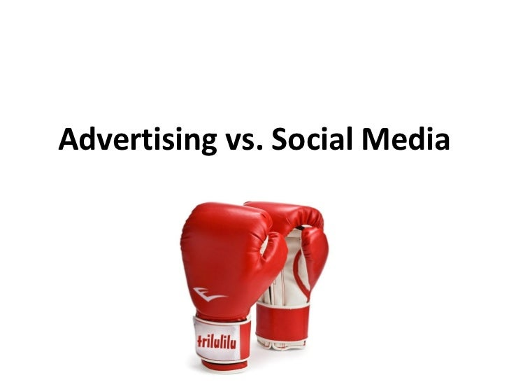 Advertising vs. Social Media