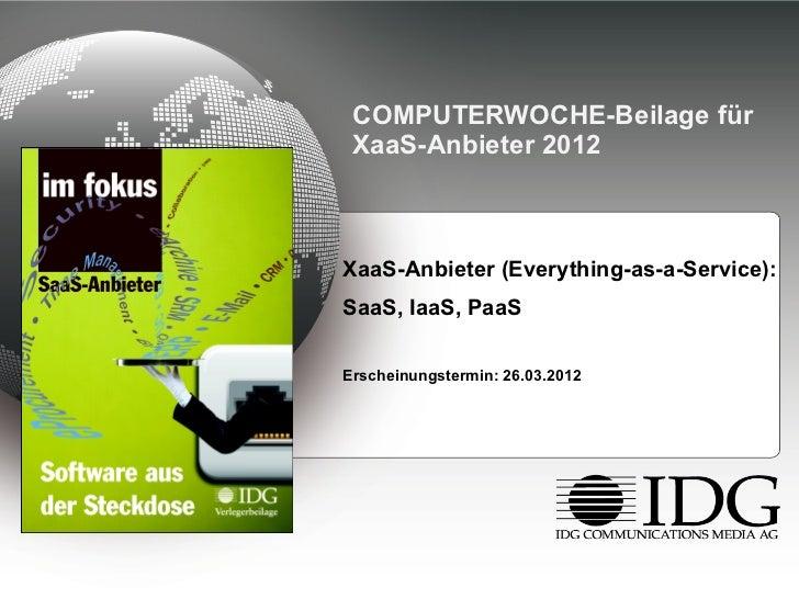 COMPUTERWOCHE-Beilage für XaaS-Anbieter 2012 <ul><li>XaaS-Anbieter (Everything-as-a-Service):  </li></ul><ul><li>SaaS, Iaa...