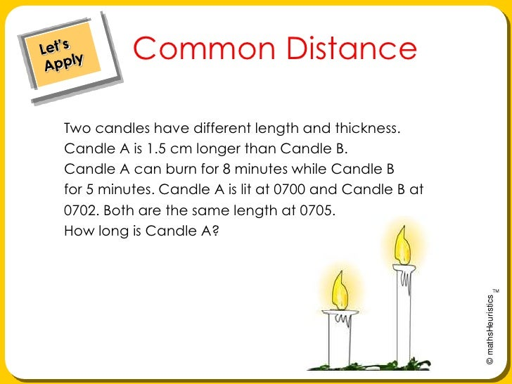 Common DistanceTwo candles have different length and thickness.Candle A is 1.5 cm longer than Candle B.Candle A can burn f...