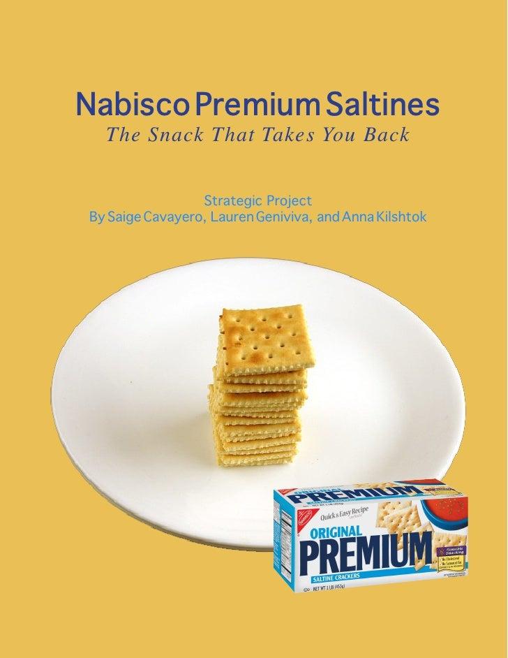 Nabisco Premium Saltines  The Snack That Takes You Back                 Strategic ProjectBy Saige Cavayero, Lauren Geniviv...