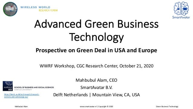 Advanced Green Business Technology Prospective on Green Deal in USA and Europe WWRF Workshop, CGC Research Center, October...