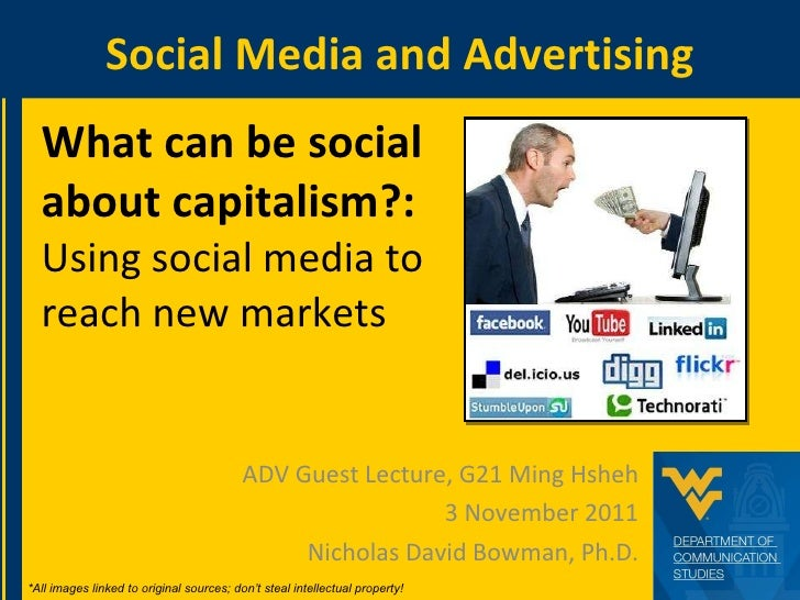What can be social about capitalism?: Using social media to reach new markets ADV Guest Lecture, G21 Ming Hsheh 3 November...