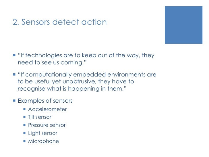 """2. Sensors detect action<br />""""If technologies are to keep out of the way, they need to see us coming.""""<br />""""If computati..."""
