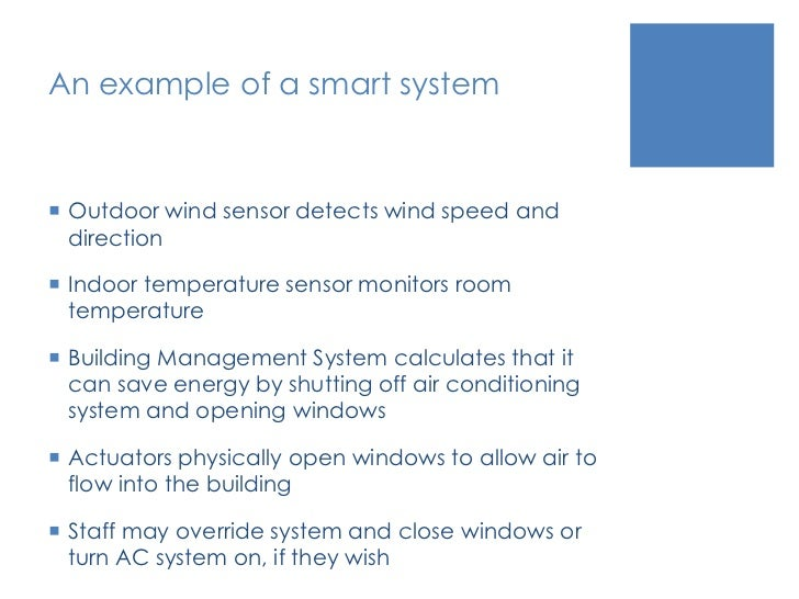 An example of a smart system<br />Outdoor wind sensor detects wind speed and direction<br />Indoor temperature sensor moni...