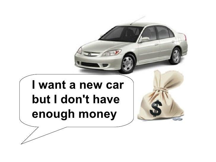 i want a new car. Black Bedroom Furniture Sets. Home Design Ideas