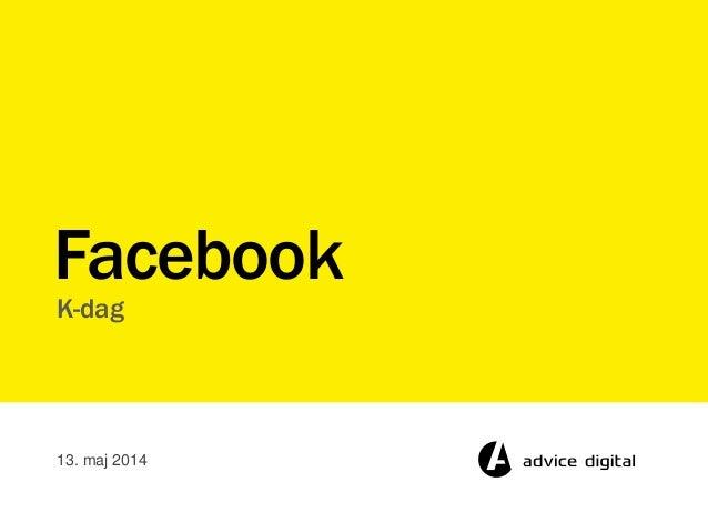 K-dag Facebook 13. maj 2014
