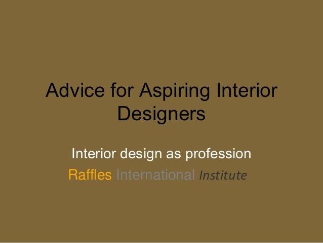Advice for Aspiring Interior        Designers  Interior design as profession  Raffles International Institute