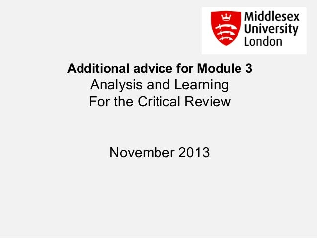 Additional advice for Module 3  Analysis and Learning For the Critical Review November 2013