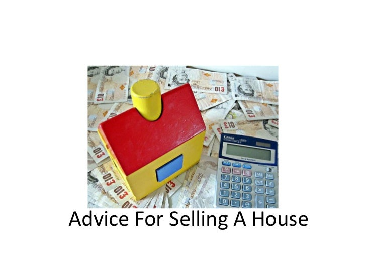 Advice For Selling A House