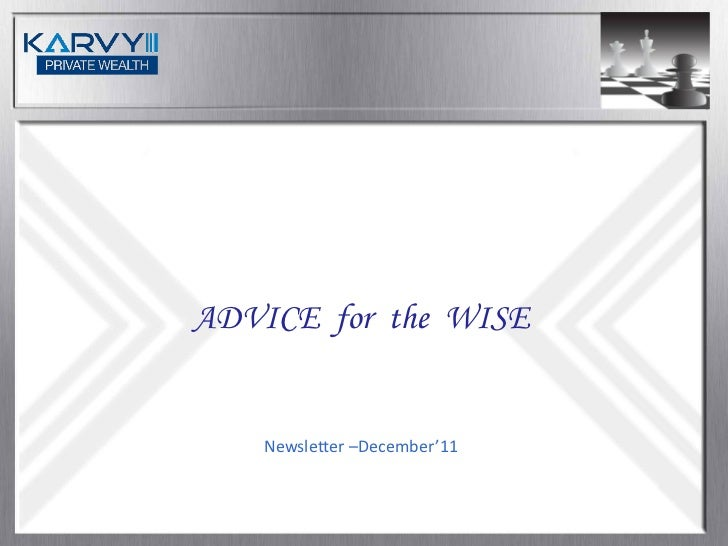 ADVICE for the WISE    Newsletter –December'11