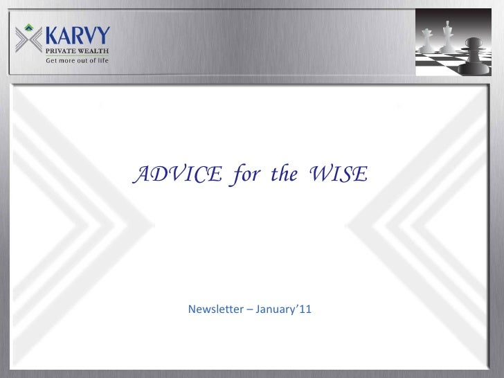 ADVICE for the WISE         Newsletter – January'11