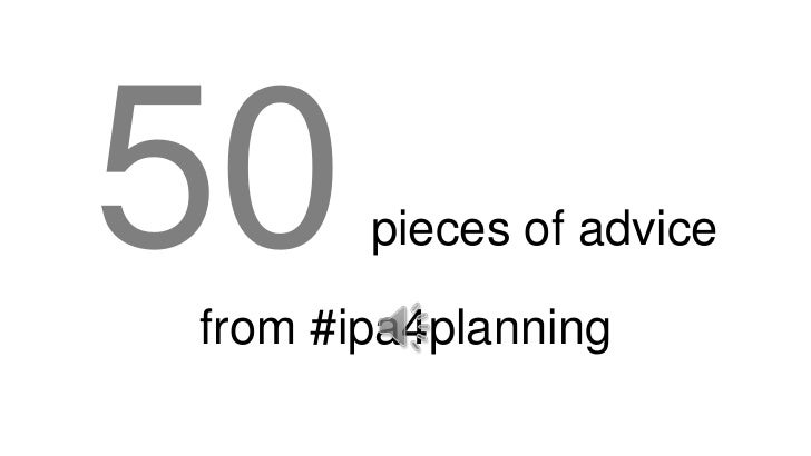 50pieces of advice from #ipa4planning<br />