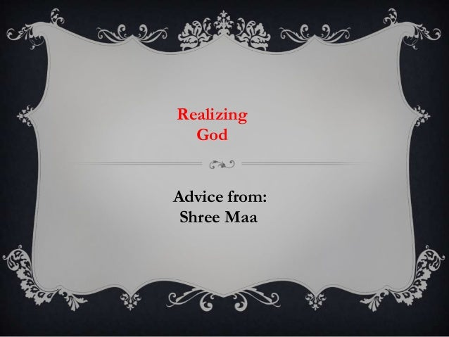 RealizingGodAdvice from:Shree Maa