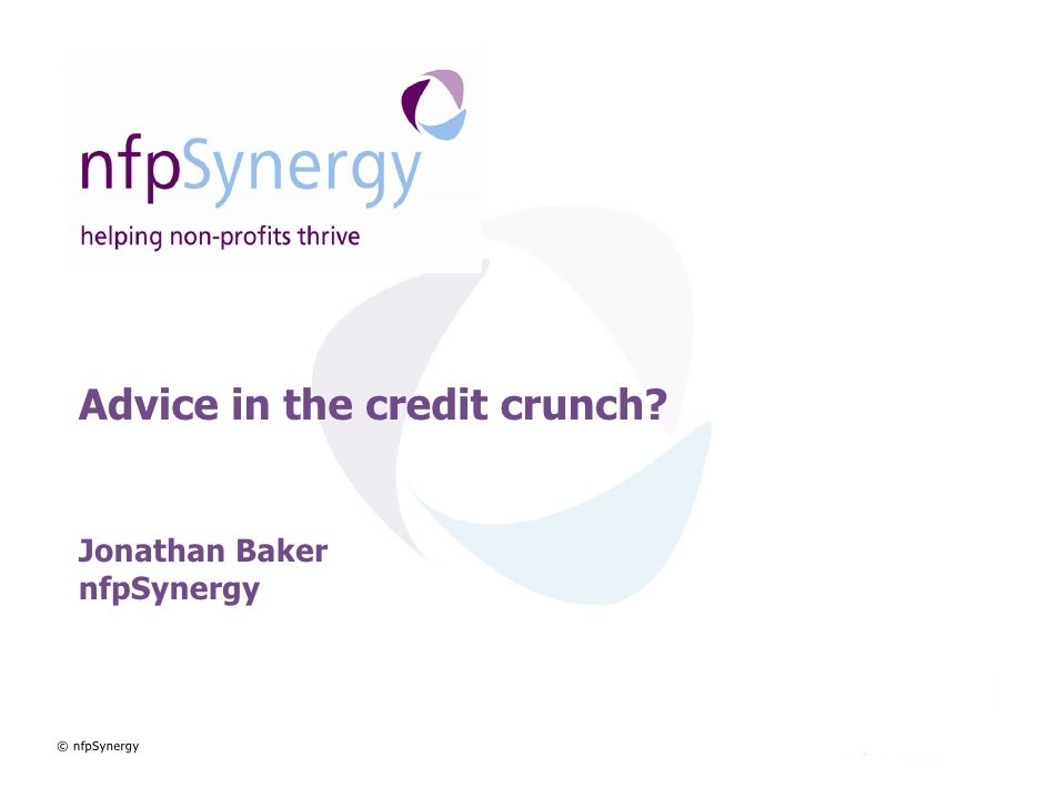 Advice in the credit crunch?      Jonathan Baker    nfpSynergy    © nfpSynergy