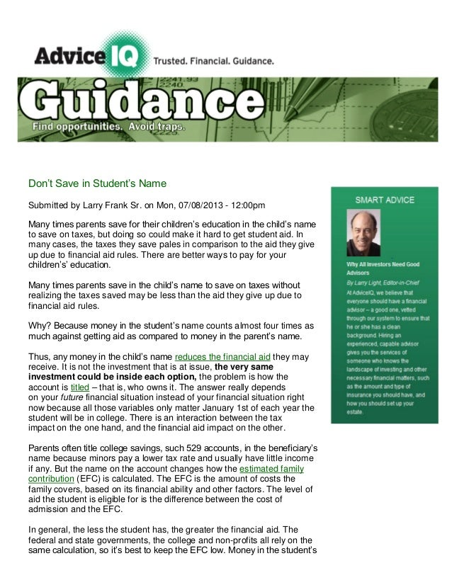 Don't Save in Student's Name Submitted by Larry Frank Sr. on Mon, 07/08/2013 - 12:00pm Many times parents save for their c...