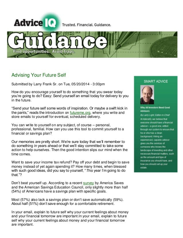 Advising Your Future Self Submitted by Larry Frank Sr. on Tue, 05/20/2014 - 3:00pm How do you encourage yourself to do som...