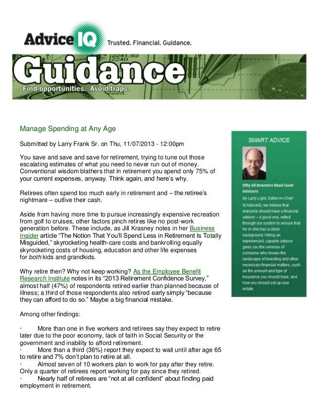 Manage Spending at Any Age Submitted by Larry Frank Sr. on Thu, 11/07/2013 - 12:00pm You save and save and save for retire...