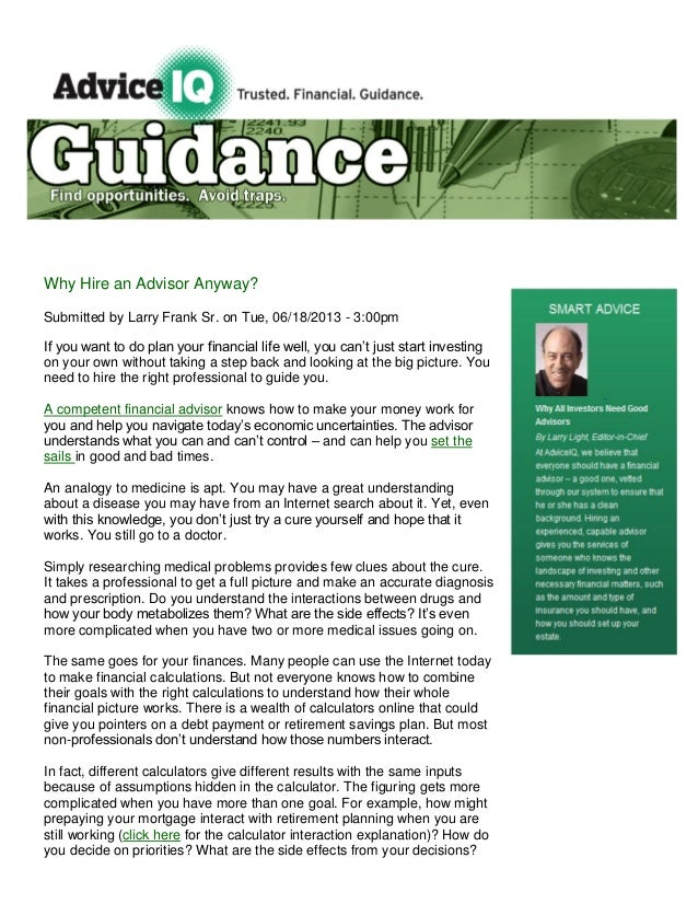 Why Hire an Advisor Anyway?Submitted by Larry Frank Sr. on Tue, 06/18/2013 - 3:00pmIf you want to do plan your financial l...