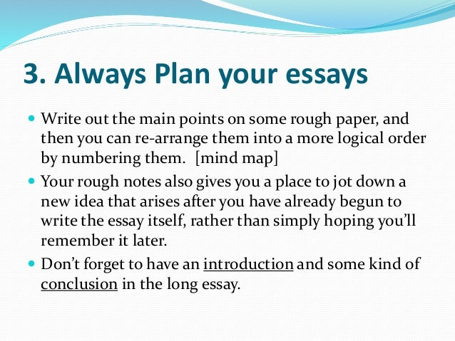 good techniques for essay writing Strategies for essay writing the links below provide concise advice on some fundamental elements of academic writing editing the essay, part 2 tips on grammar.