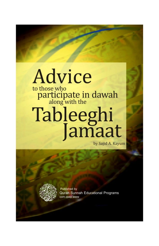 Advice     to those whoparticipate in dawah                    along with theTableeghi   Jamaat                by Sajid A....