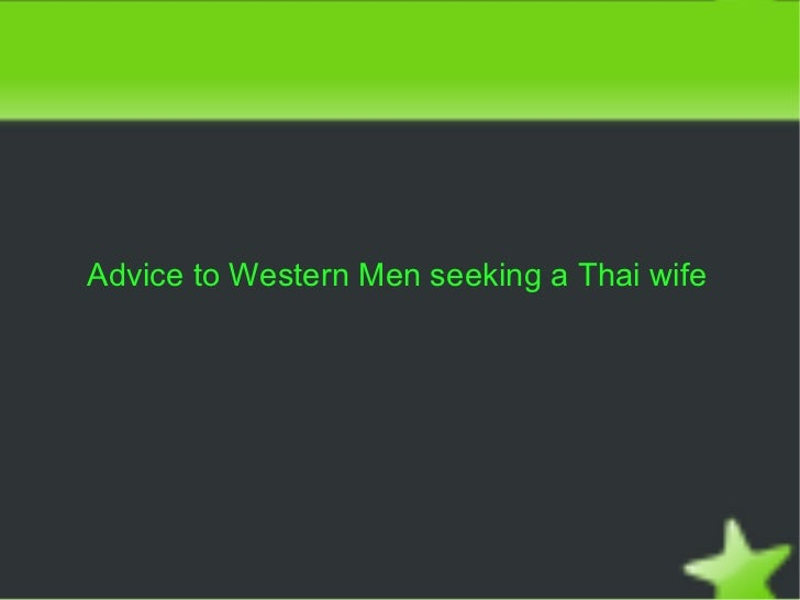 Advice to Western Men seeking a Thai wife