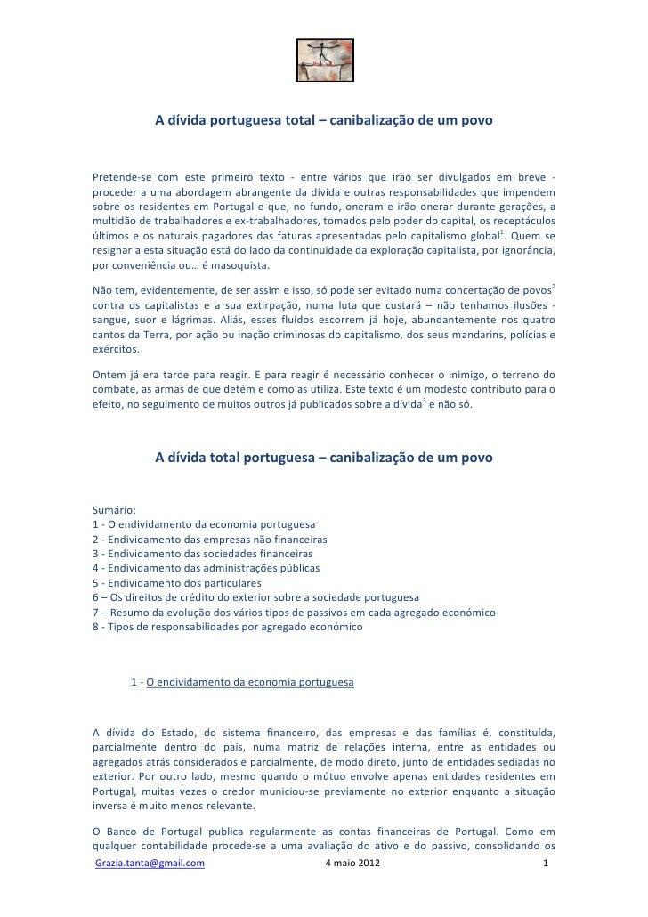 A dívida portuguesa total – canibalização de um povoPretende-se com este primeiro texto - entre vários que irão ser divulg...