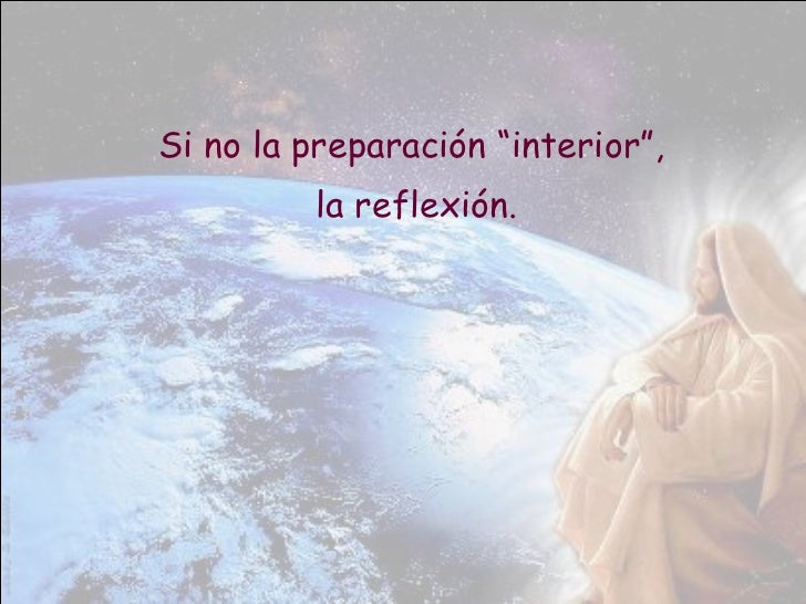 """<ul><li>Si no la preparación """"interior"""",  </li></ul><ul><li>la reflexión. </li></ul>"""