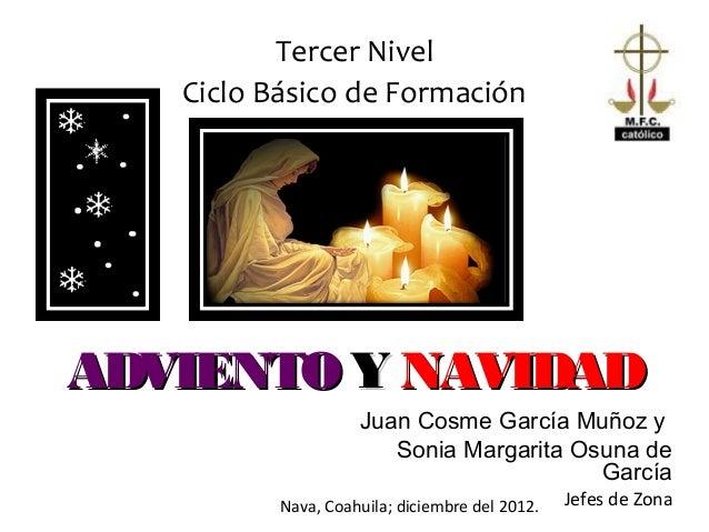 Tercer Nivel   Ciclo Básico de FormaciónADVIENTO Y NAVIDAD                    Juan Cosme García Muñoz y                   ...