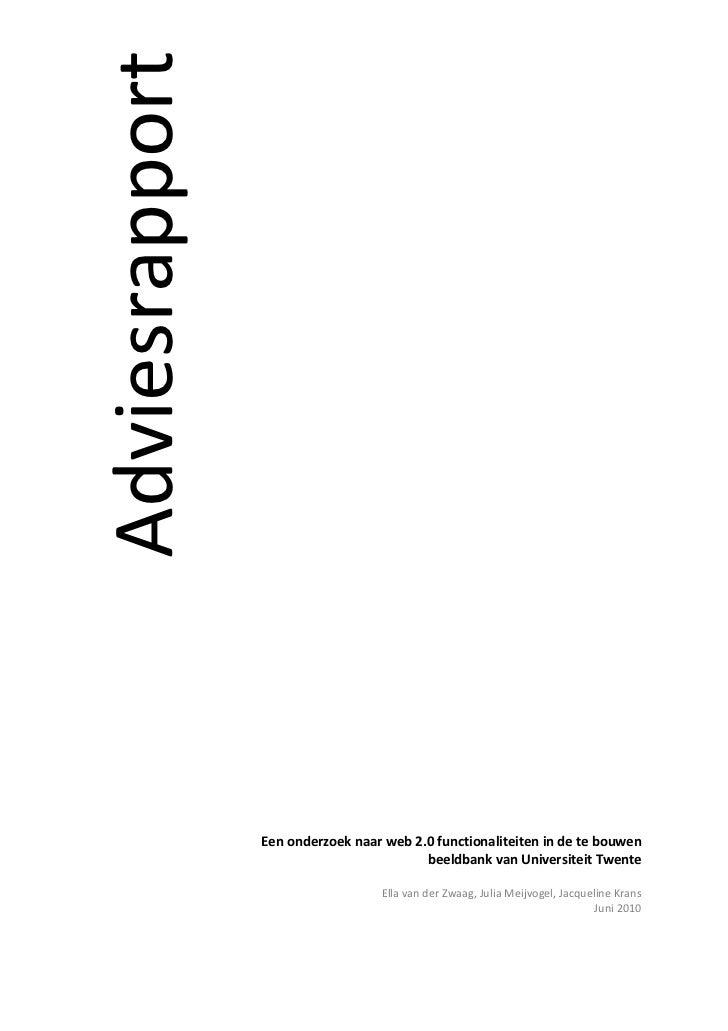 Adviesrapport                Een onderzoek naar web 2.0 functionaliteiten in de te bouwen                                 ...
