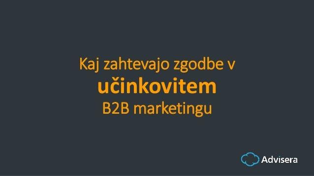 Kaj zahtevajo zgodbe v učinkovitem B2B marketingu