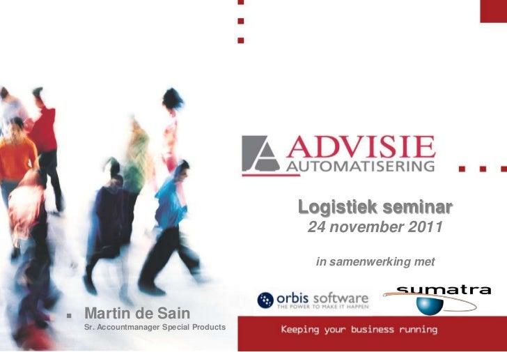 Logistiek seminar                                                  24 november 2011                                       ...