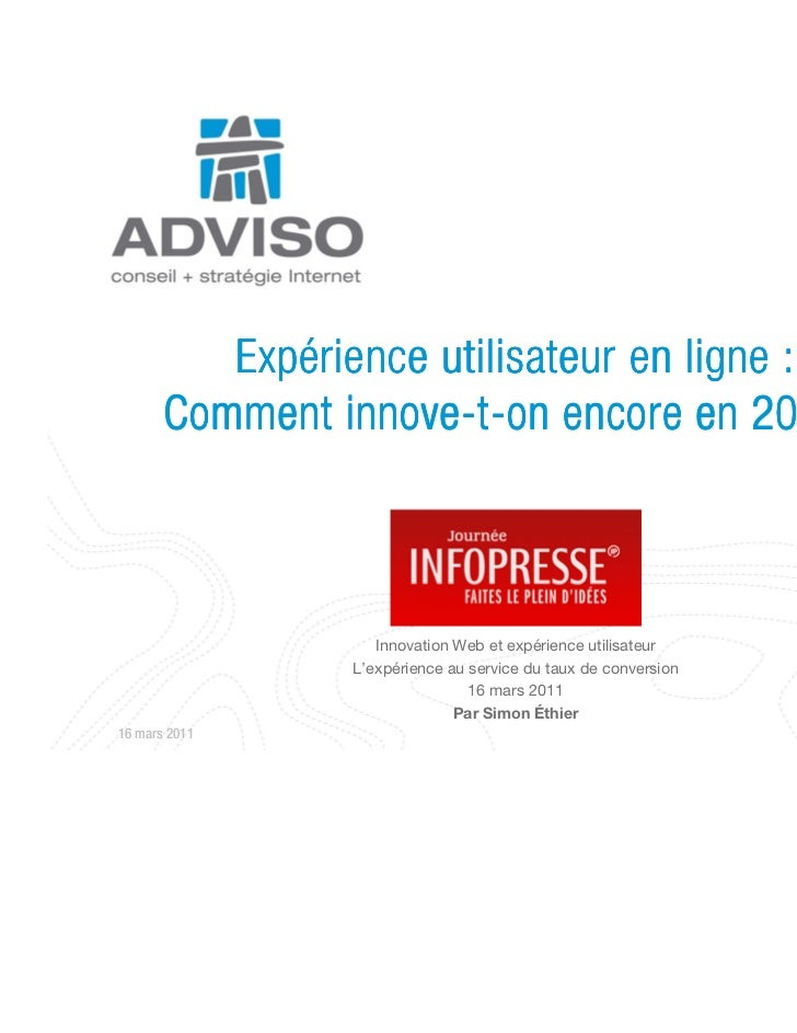 Expérience utilisateur en ligne :                innove-       Comment innove-t-on encore en 2011?                   Innov...